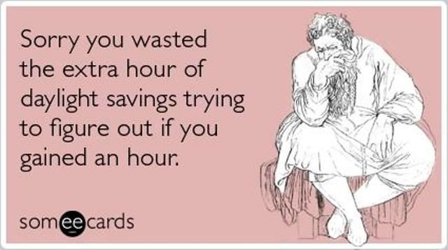 extra-hour-daylight-savings-wasted-apology-ecards-someecards.jpg